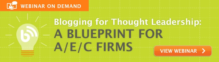 FREE On-Demand Webinar: Blogging for Thought Leadership: A Blueprint for A/E/C Firms